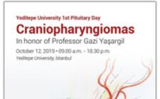Yeditepe University 1st Pituitary Day Craniopharyngiomas in honor of Professor Gazi Yasargil